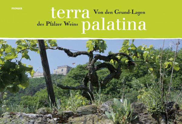 Terra Palatina – Von den Grund-Lagen des Pfälzer Weins